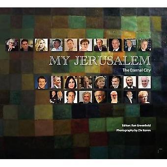 My Jerusalem - The Eternal City by Ilan Greenfield - 9789652299079 Book