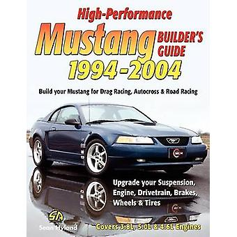 HighPerformance Mustang Builders Guide 19942004 by Hyland & Sean