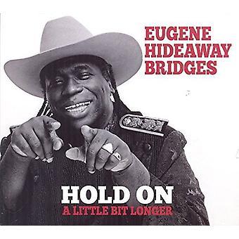 Eugene Hideaway Bridges - halten Sie ein wenig länger [CD] USA import