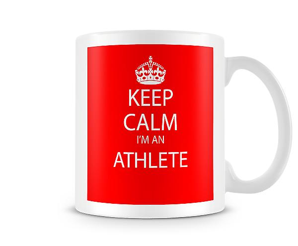 Keep Calm Im An Athlete Worker Printed Mug Printed Mug
