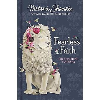 Fearless Faith - 100 Devotions for Girls by Fearless Faith - 100 Devoti