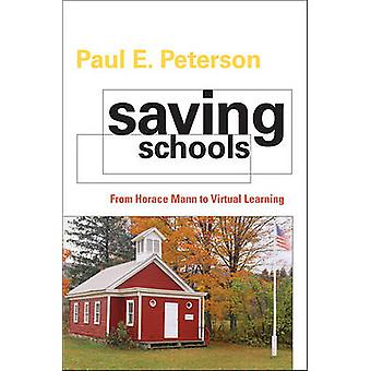 Saving Schools - From Horace Mann to Virtual Learning by Paul E. Peter