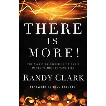 There is More! - The Secret to Experiencing God's Power to Change Your