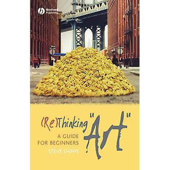 (Her) denken Art - een gids voor Beginners door Steve Shipps - 97814051556