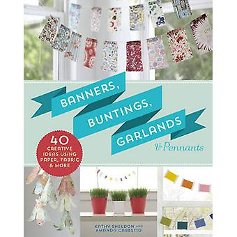 Banners - Buntings - Garlands & Pennants - 40 Creative Ideas Using Pap
