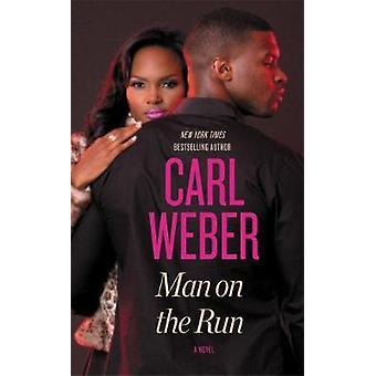 Man on the Run by Carl Weber - 9781455505296 Book
