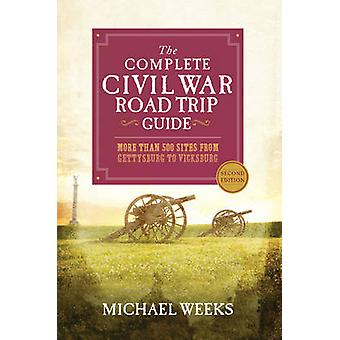 The Complete Civil War Road Trip Guide - More Than 500 Sites from Gett