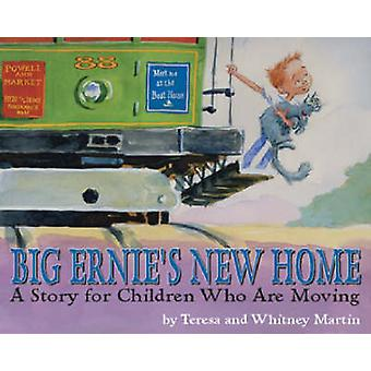 Big Ernie's New Home - A Story for Children Who are Moving by Teresa M
