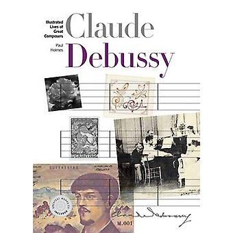 New Illustrated Lives of Great Composers - Debussy by Paul Holmes - 97