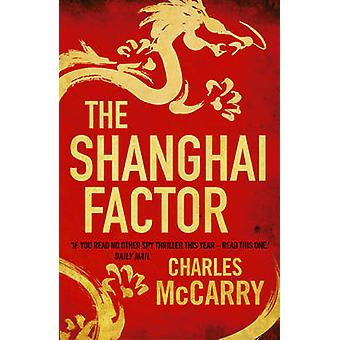 The Shanghai Factor by Charles McCarry - 9781781855119 Book