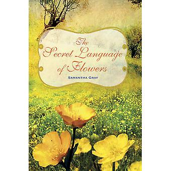 The Secret Language of Flowers by Samantha Gray - 9781782492054 Book