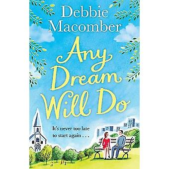 Any Dream Will Do - A Novel by Debbie Macomber - 9781784758721 Book