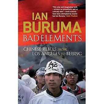 Bad Elements - Chinese Rebels from Los Angeles to Beijing (Main) by Ia