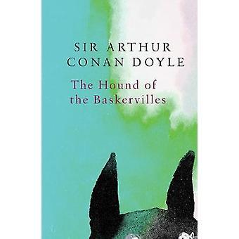 The Hound of the Baskervilles (Legend Classics) by Sir Arthur Conan D