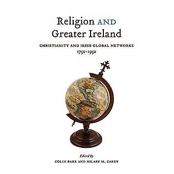 Religion and Greater Ireland - Christianity and Irish Global Networks
