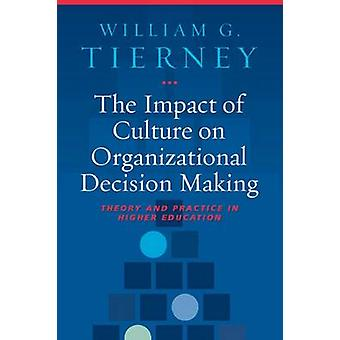 The Impact of Culture on Organizational Decision-making - Theory and P