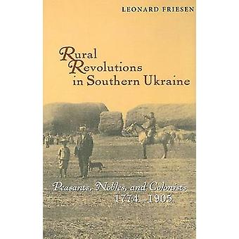 Rural Revolutions in Southern Ukraine - Peasants - Nobles and Colonist