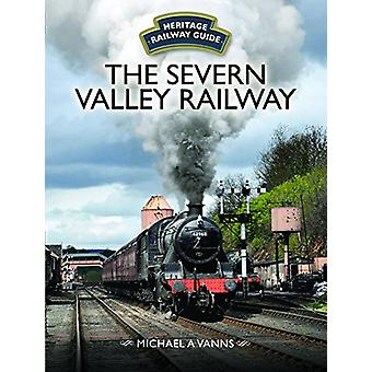 The Severn Valley Railway by Michael A. Vanns - 9781473892040 Book