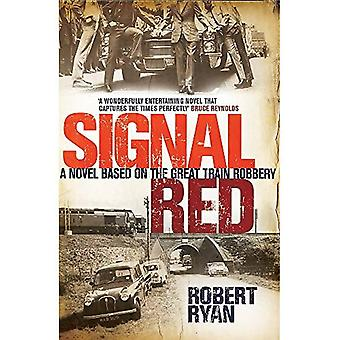 Signal Red: A Novel Based On The Great Train Robbery