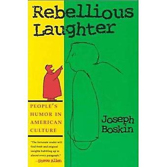 Rebelle rire; Humour du peuple dans la Culture américaine