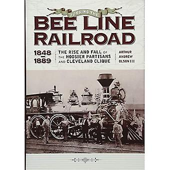 Smeden van de 'Lijn' Railroad, 1848-1889: The Rise and Fall van de Hoosier partizanen en Cleveland kliek