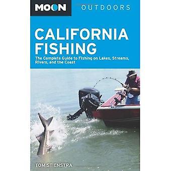 Pêcheurs de lune de Californie: Le Guide complet de pêche sur lacs, ruisseaux, rivières et la côte
