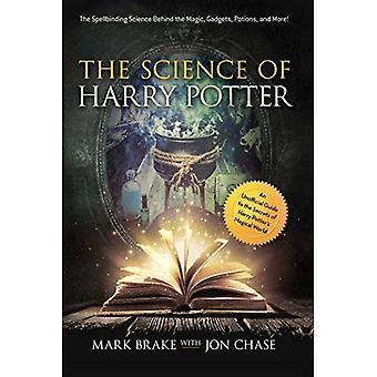 Vetenskapen om Harry Potter: trollbindande vetenskapen bakom magin, prylar, Potions och mer! (Häftad)