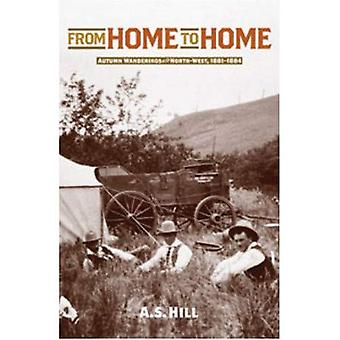 From Home to Home: Autumn Wanderings in the North-West, 1881-1884