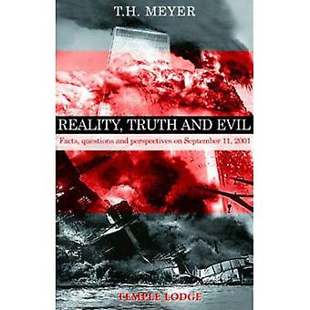 Reality, Truth and Evil: Facts, Questions and Perspectives on September 11, 2001