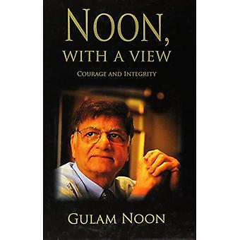 Noon, with a View: Courage and Integrity