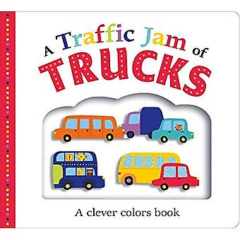 A Traffic Jam of Trucks: A Clever Colors Book (Picture Fit) [Board book]