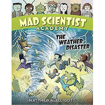Mad Scientist Academy : La catastrophe météorologique (Mad Scientist Academy)