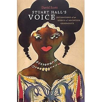 Stuart Hall's Voice: Intimations of an Ethics of Receptive Generosity