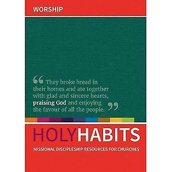Holy Habits: Worship: Missional discipleship resources for churches (Holy Habits)
