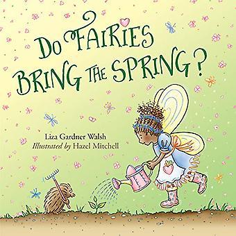Do Fairies Bring the Spring? [Board book]