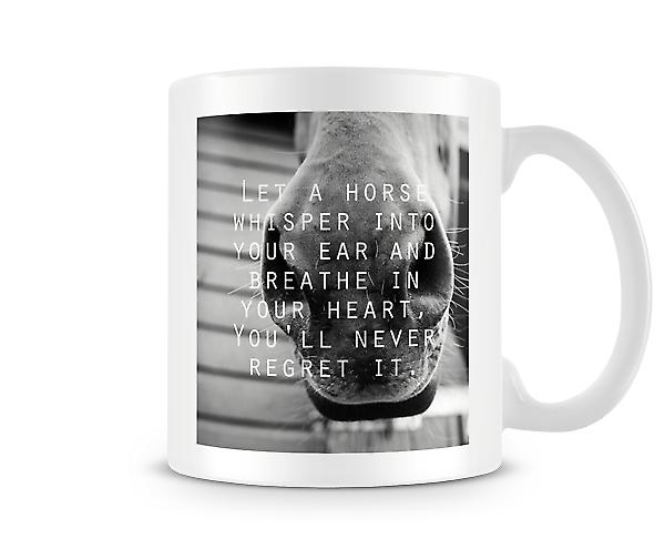 Let A Horse Whisper Into Your Ear Mug