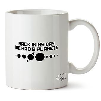 Hippowarehouse zurück zu meiner Zeit wir 9 Planeten hatten gedruckt Mug Tasse Keramik 10oz