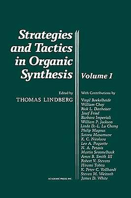 Strategies and Tactics in Organic Synthesis Volume 1 by Lindberg & Thomas