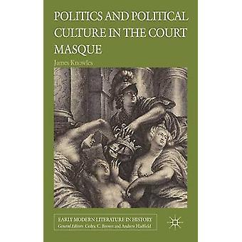 Politik och politisk kultur i den domstolen Masque av Knowles & James