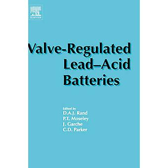 ValveRegulated LeadAcid Batteries by Rand & D & A J