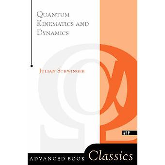 Quanten-Kinematik und Dynamik von & Julian Schwinger