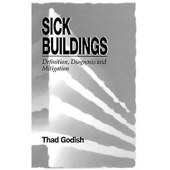 Zieke gebouwen definitie diagnose en mitigatie door Godish & Thad