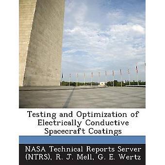 Testning och optimering av elektriskt ledande rymdfarkoster beläggningar av Mell & R. J.
