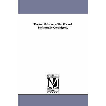 Tilintetgjørelsen av de ugudelige Scripturally vurdert. av McDonald & William