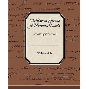 The Barren Ground of Northern Canada by Pike & Warburton