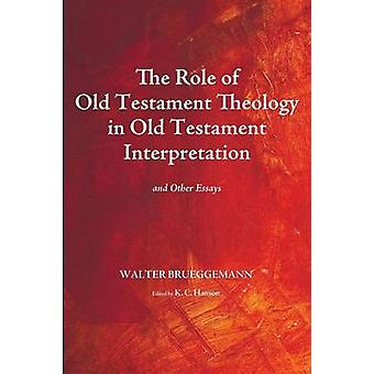 The Role of Old Testament Theology in Old Testament Interpretation by Brueggemann & Walter