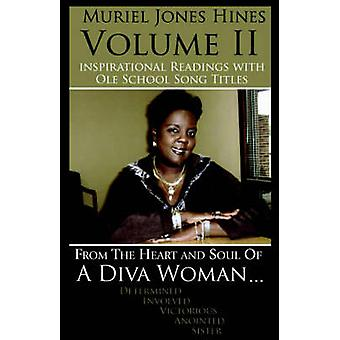 Inspirational Readings with Ole School Song Titles  From the Heart and Soul of a DIVA Woman by Hines & Muriel Jones