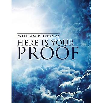 Here Is Your Proof by Thomas & William P.