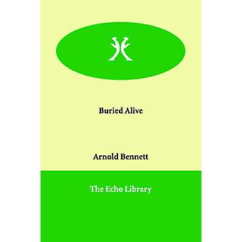 Buried Alive by Bennett & Arnold