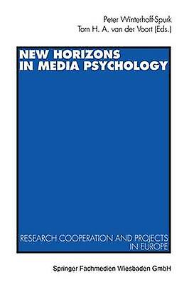 nouveau Horizons in Media Psychology  Research Cooperation and Projects in Europe by WinterhoffSpurk & Peter